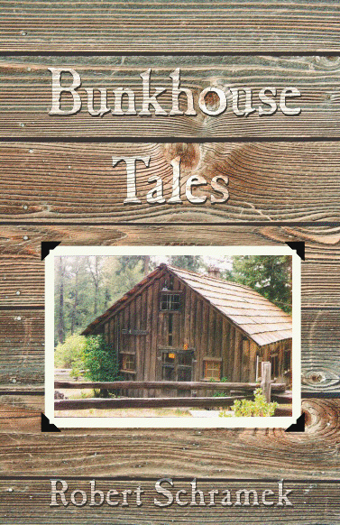 Bunkhouse Tales by Robert Schramek