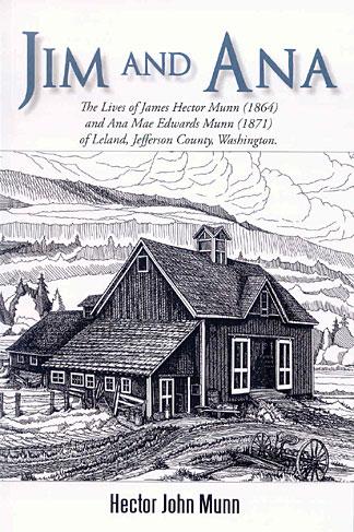 Jim and Ana: The Lives of James Hector Munn and Ana Mae Edwards Munn