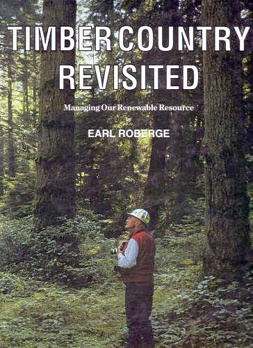 Timber Country Revisited by Earl Roberge